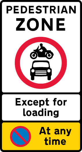 Pedestrian zone sign - no motor vehicles except for loading, no waiting at any time