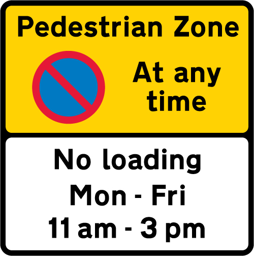 Pedestrian zone reminder plate - no waiting at any time, no loading Monday to Friday 11am to 3pm